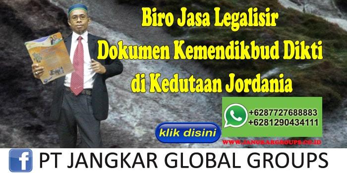 Biro Jasa Legalisir Dokumen Kemendikbud Dikti di Kedutaan Jordania