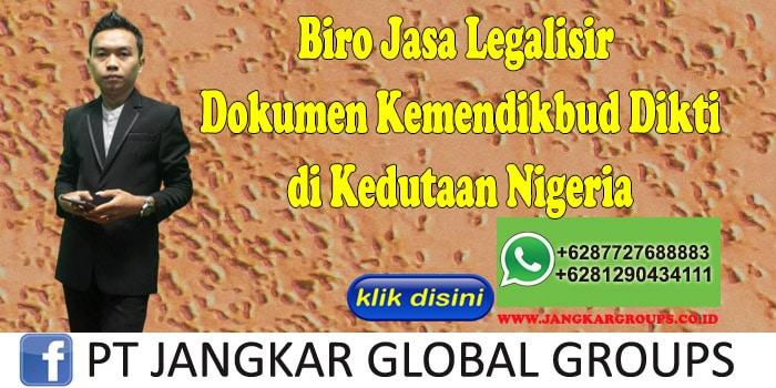 Biro Jasa Legalisir Dokumen Kemendikbud Dikti di Kedutaan Nigeria