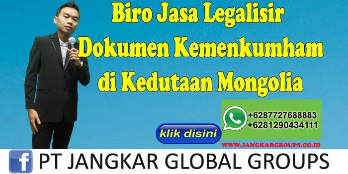 Biro Jasa Legalisir Dokumen Kemenkumham di Kedutaan Mongolia