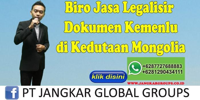 Biro Jasa Legalisir Dokumen Kemenlu di Kedutaan Mongolia
