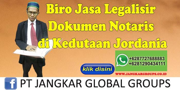 Biro Jasa Legalisir Dokumen Notaris di Kedutaan Jordania