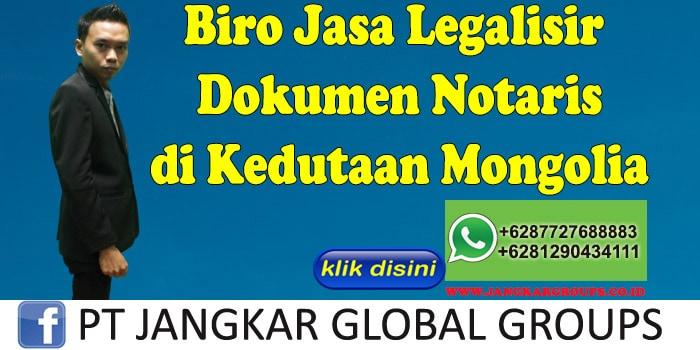 Biro Jasa Legalisir Dokumen Notaris di Kedutaan Mongolia