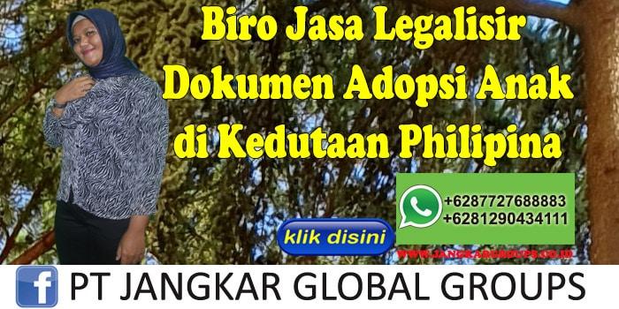 Biro Jasa Legalisir Dokumen adopsi anak di Kedutaan Philipina