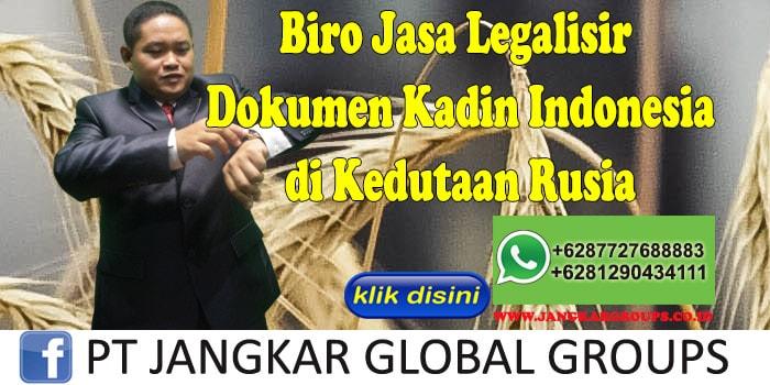 Biro Jasa Legalisir Dokumen kadin indonesia di Kedutaan Rusia