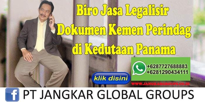 Biro Jasa Legalisir Dokumen kemen perindag di Kedutaan Panama