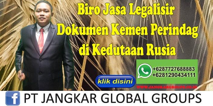 Biro Jasa Legalisir Dokumen kemen perindag di Kedutaan Rusia