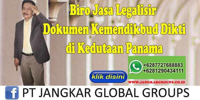 Biro Jasa Legalisir Dokumen kemendikbud dikti di Kedutaan Panama