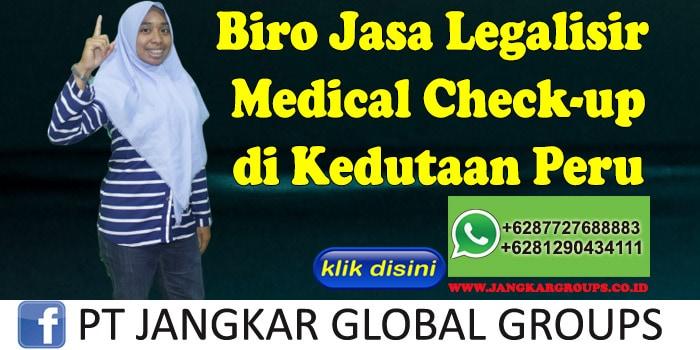 Biro Jasa Legalisir Dokumen medical check-up di Kedutaan Peru