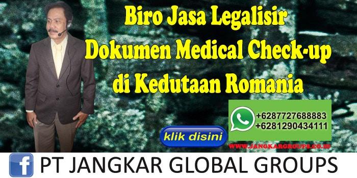 Biro Jasa Legalisir Dokumen medical check-up di Kedutaan Romania