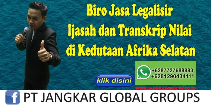 Biro Jasa Legalisir Ijasah dan Transkrip Nilai di Kedutaan Afrika Selatan