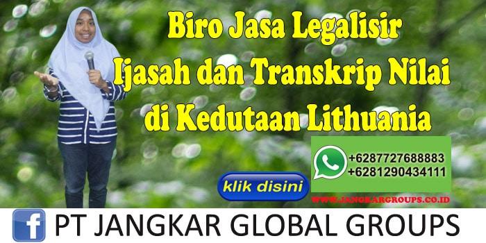Biro Jasa Legalisir Ijasah dan Transkrip Nilai di Kedutaan Lithuania