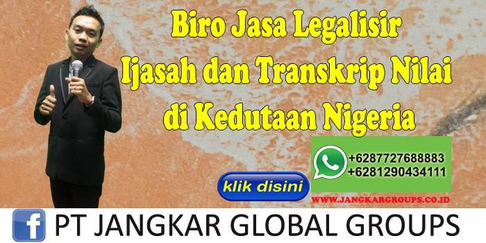Biro Jasa Legalisir Ijasah dan Transkrip Nilai di Kedutaan Nigeria