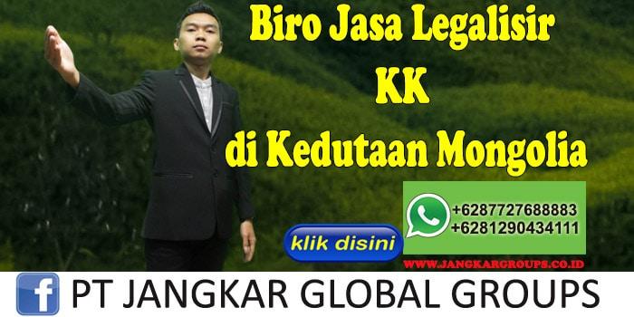 Biro Jasa Legalisir KK di Kedutaan Mongolia