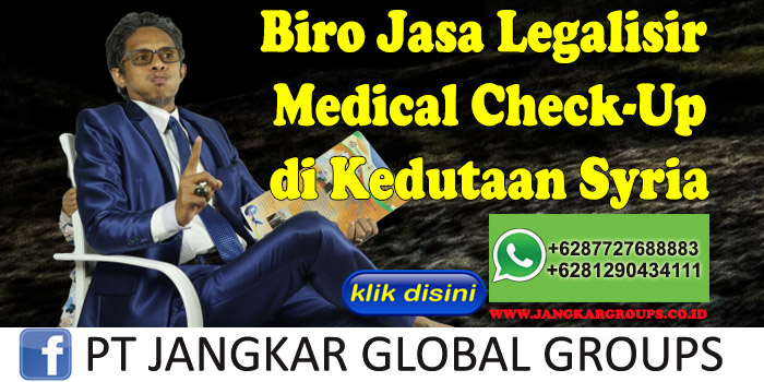Biro Jasa Legalisir Medical Check-Up di Kedutaan Syria