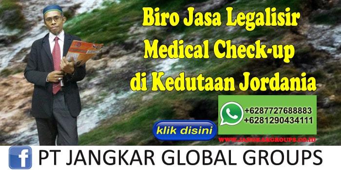 Biro Jasa Legalisir Medical Check-up di Kedutaan Jordania