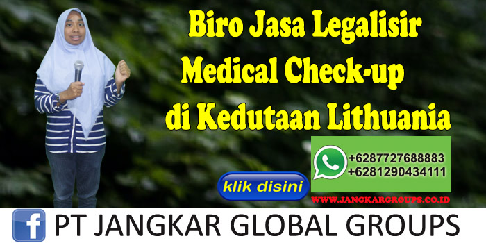 Biro Jasa Legalisir Medical Check-up di Kedutaan Lithuania