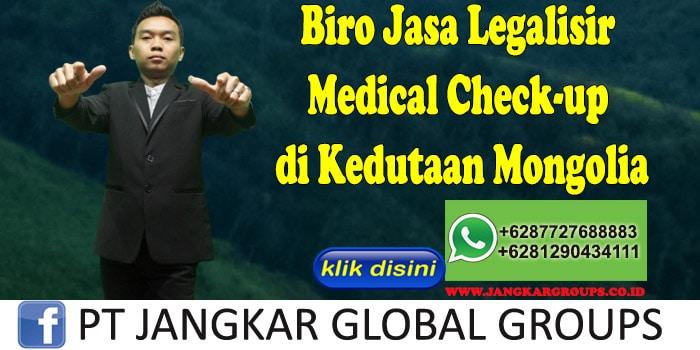 Biro Jasa Legalisir Medical Check-up di Kedutaan Mongolia