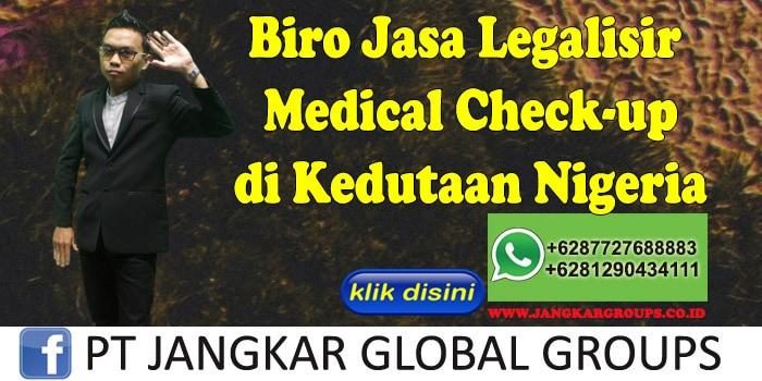 Biro Jasa Legalisir Medical Check-up di Kedutaan Nigeria