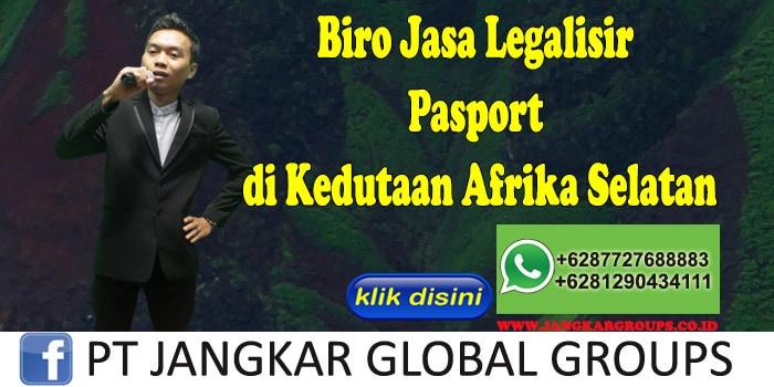 Biro Jasa Legalisir Pasport di Kedutaan Afrika Selatan