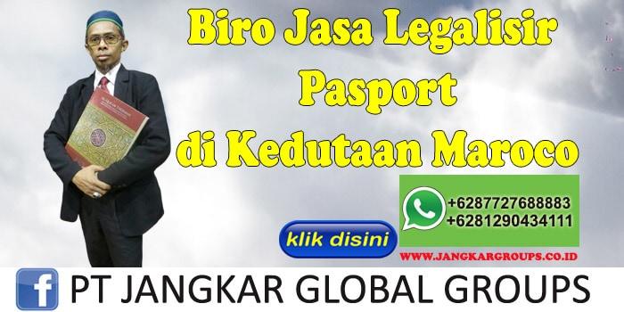 Biro Jasa Legalisir Pasport di Kedutaan Maroco