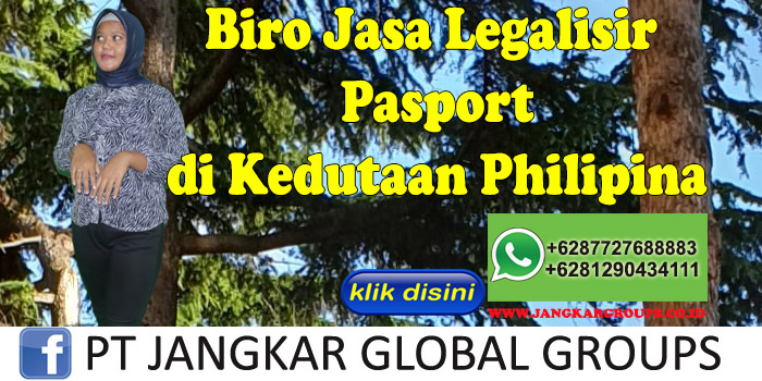 Biro Jasa Legalisir Pasport di Kedutaan Philipina
