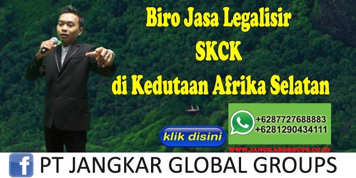 Biro Jasa Legalisir SKCK di Kedutaan Afrika Selatan