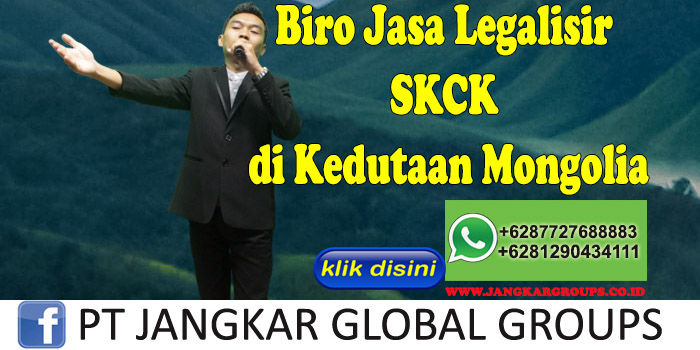 Biro Jasa Legalisir SKCK di Kedutaan Mongolia