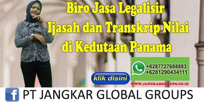 Biro Jasa Legalisir ijasah dan transkrip nilai di Kedutaan Panama
