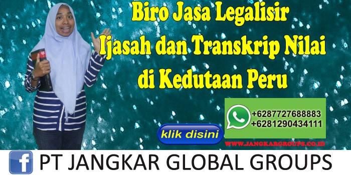 Biro Jasa Legalisir ijasah dan transkrip nilai di Kedutaan Peru