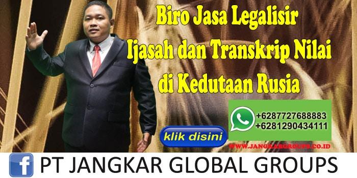 Biro Jasa Legalisir ijasah dan transkrip nilai di Kedutaan Rusia