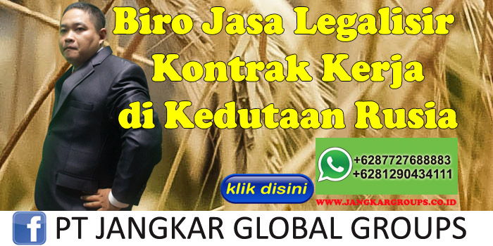 Biro Jasa Legalisir kontrak kerja di Kedutaan Rusia
