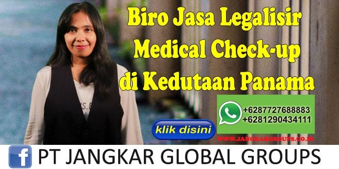 Biro Jasa Legalisir medical check-up di Kedutaan Panama