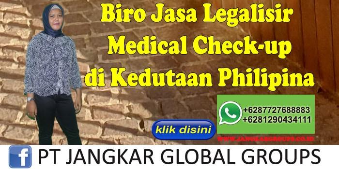 Biro Jasa Legalisir medical check-up di Kedutaan Philipina