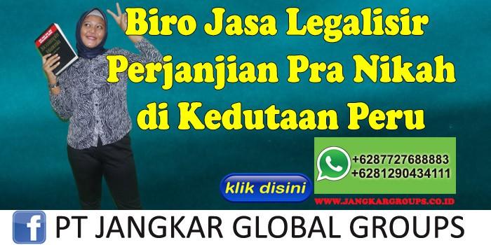 Biro Jasa Legalisir perjanjian pra nikah di Kedutaan Peru
