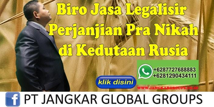 Biro Jasa Legalisir perjanjian pra nikah di Kedutaan Rusia