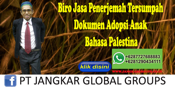Biro Jasa Penerjemah Tersumpah Dokumen Adopsi Anak Bahasa Palestina