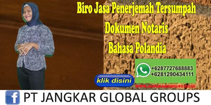 Biro Jasa Penerjemah Tersumpah Dokumen Notaris Bahasa Polandia