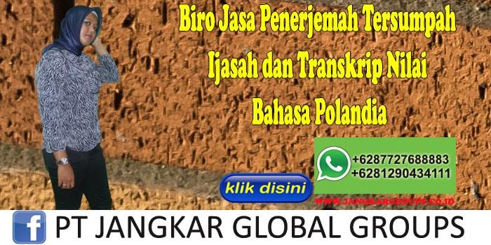 Biro Jasa Penerjemah Tersumpah Ijasah dan Transkrip Nilai Bahasa Polandia