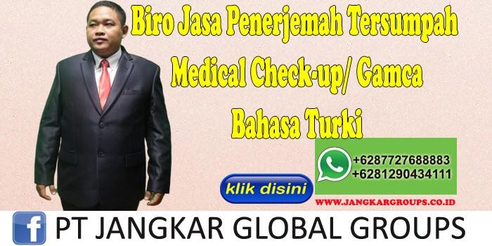 Biro Jasa Penerjemah Tersumpah medical check-up gamca Bahasa Turki