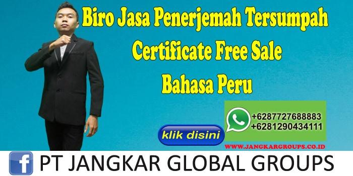 Biro Jasa penerjemah tersumpah Certificate Free Sale Bahasa Peru
