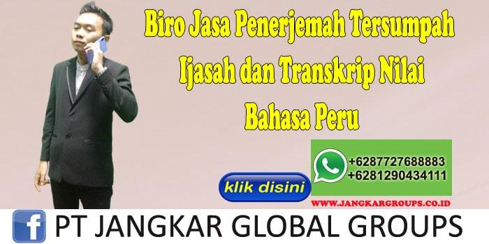 Biro Jasa penerjemah tersumpah Ijasah dan Transkrip Nilai Bahasa Peru