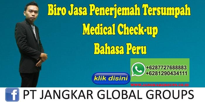 Biro Jasa penerjemah tersumpah Medical Check-up Bahasa Peru