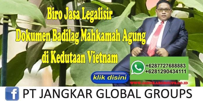 Biro jasa legalisir dokumen Badilag Mahkamah Agung di kedutaan vietnam