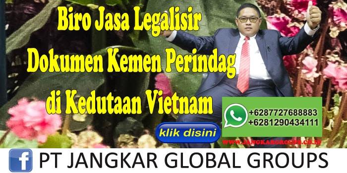 Biro jasa legalisir dokumen kemen perindag di kedutaan vietnam