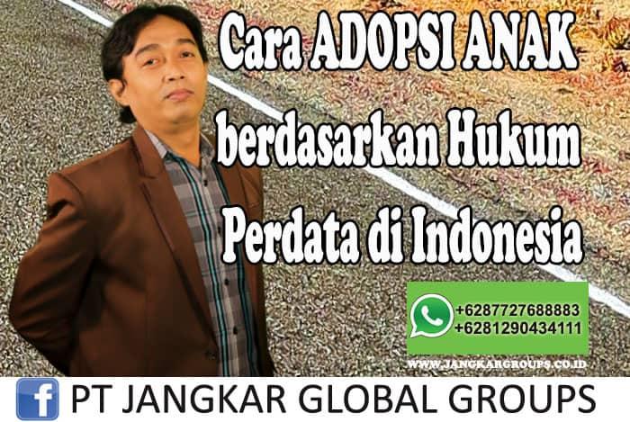 Cara ADOPSI ANAK berdasarkan Hukum Perdata di Indonesia