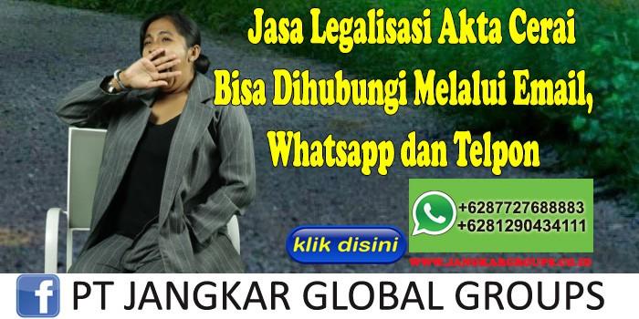 Jasa Legalisasi Akta Cerai Bisa Dihubungi Melalui Email, Whatsapp dan Telpon