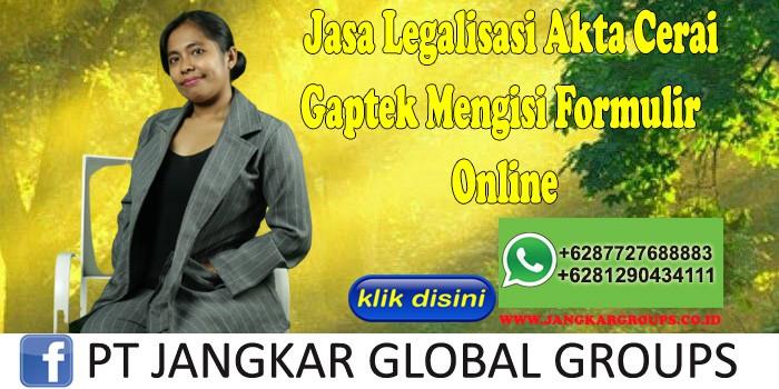 Jasa Legalisasi Akta Cerai Gaptek Mengisi Formulir Online