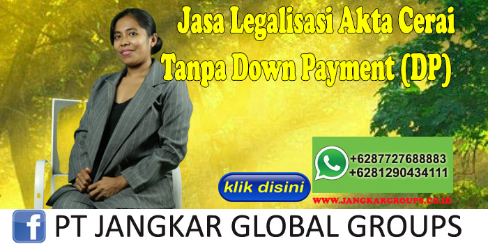 Jasa Legalisasi Akta Cerai Tanpa Down Payment (DP)