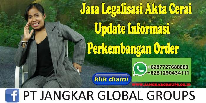 Jasa Legalisasi Akta Cerai Update Informasi Perkembangan Order