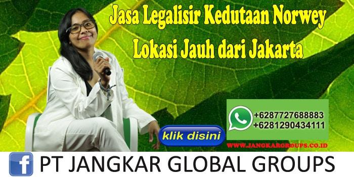 Jasa Legalisir Kedutaan Norwey Lokasi Jauh dari Jakarta